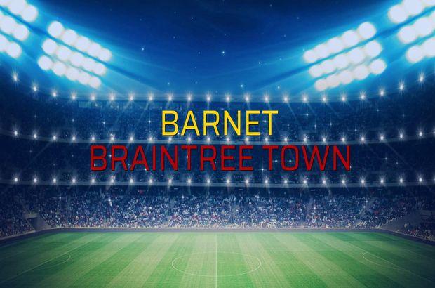 Barnet - Braintree Town maçı öncesi rakamlar