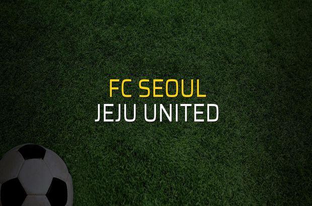 FC Seoul - Jeju United karşılaşma önü