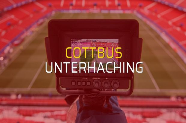 Cottbus - Unterhaching maçı istatistikleri