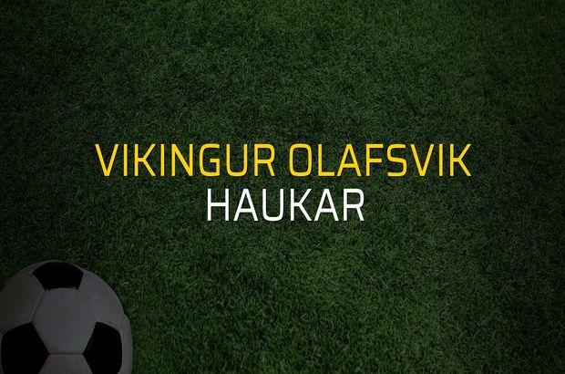Vikingur Olafsvik - Haukar sahaya çıkıyor