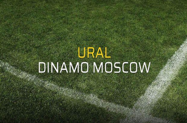 Ural - Dinamo Moscow maç önü