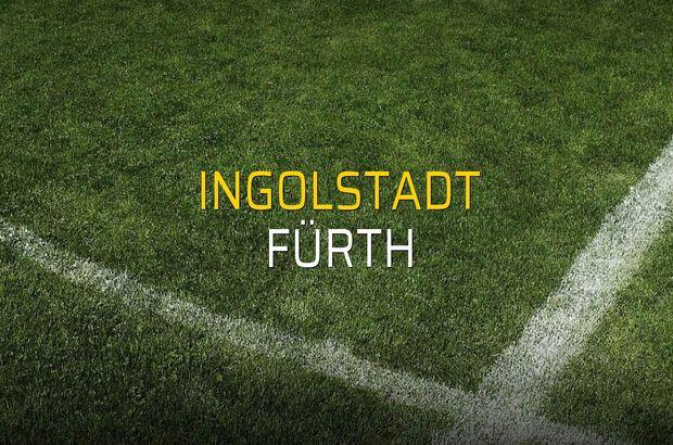 Ingolstadt - Fürth maçı ne zaman?