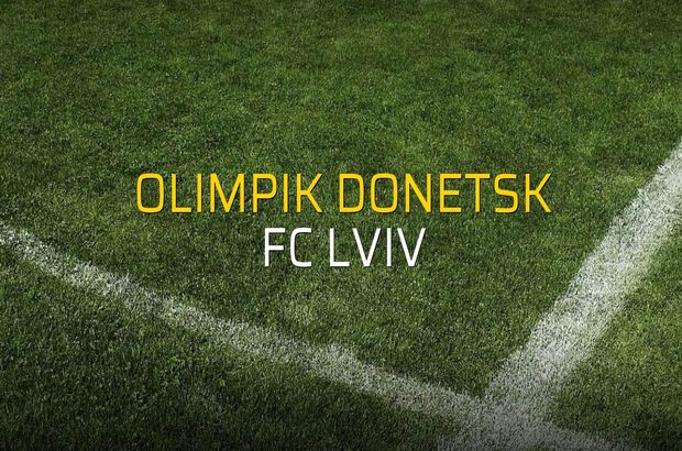 Olimpik Donetsk - FC Lviv rakamlar