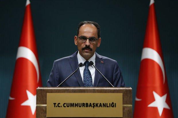 Kalın: Hiçbir tehdit, şantaj, operasyon Türkiyenin iradesini yıldıramaz 92