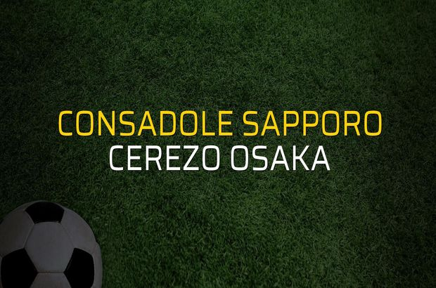 Consadole Sapporo - Cerezo Osaka rakamlar