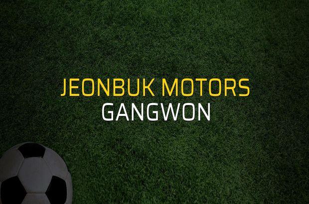 Jeonbuk Motors - Gangwon maçı öncesi rakamlar