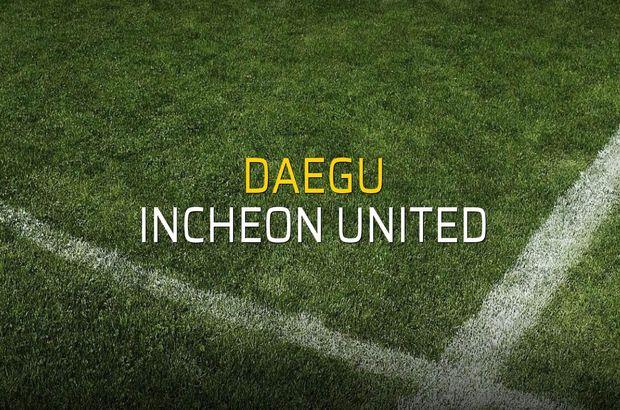 Daegu - Incheon United karşılaşma önü