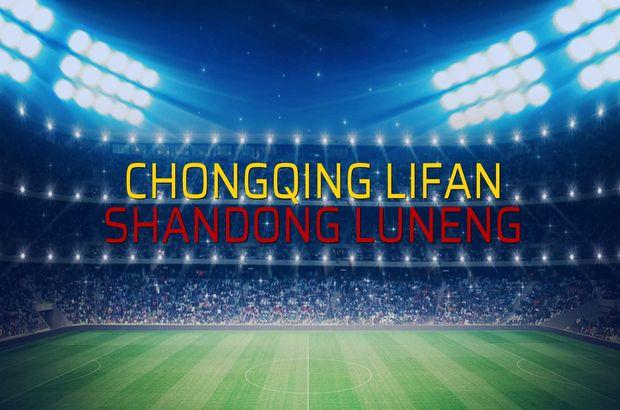Chongqing Lifan - Shandong Luneng düellosu