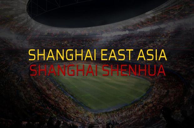 Shanghai East Asia - Shanghai Shenhua düellosu