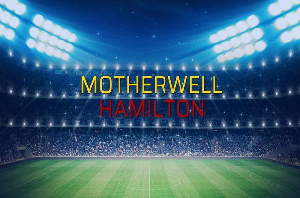 Motherwell - Hamilton maçı öncesi rakamlar