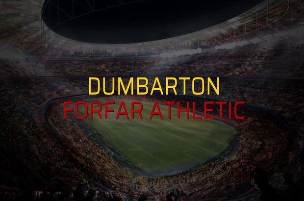 Dumbarton - Forfar Athletic maçı rakamları