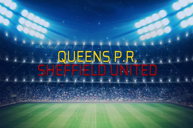 Queens P.R. - Sheffield United maç önü