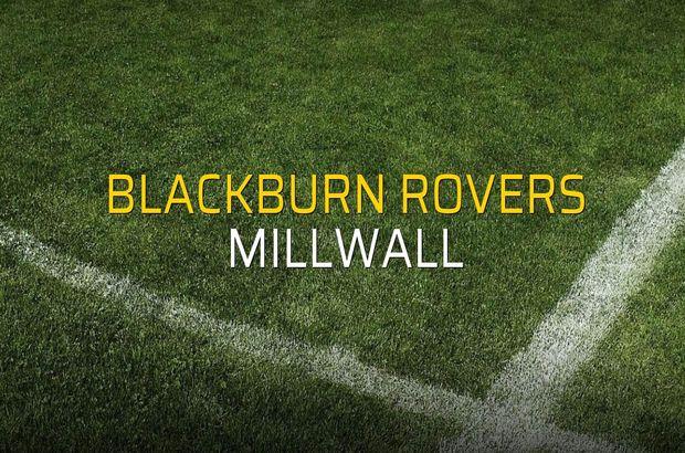 Blackburn Rovers - Millwall rakamlar
