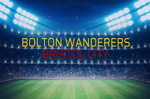 Bolton Wanderers - Bristol City sahaya çıkıyor
