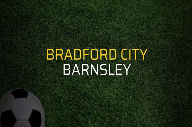 Bradford City - Barnsley karşılaşma önü