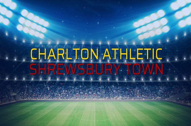 Charlton Athletic - Shrewsbury Town maçı ne zaman?