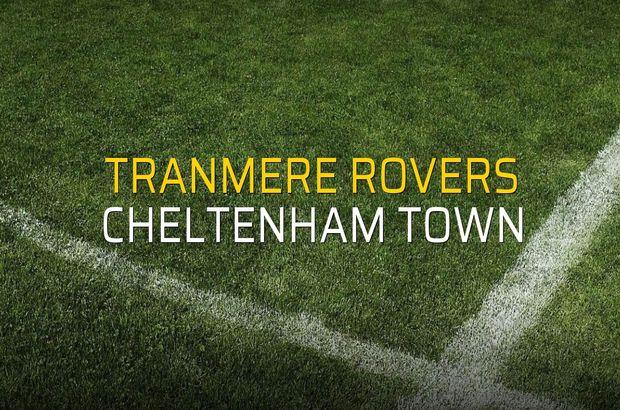 Tranmere Rovers - Cheltenham Town düellosu