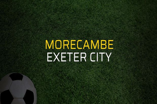 Morecambe - Exeter City düellosu