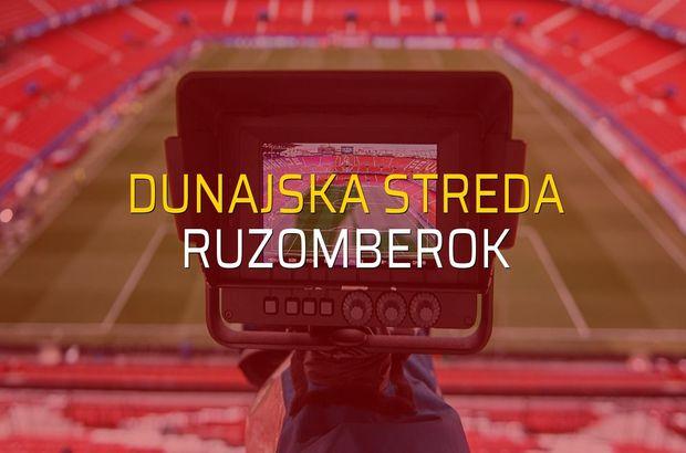 Dunajska Streda - Ruzomberok maçı öncesi rakamlar