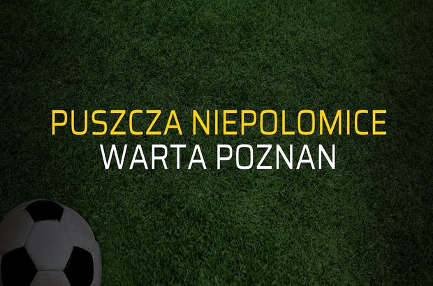 Puszcza Niepolomice - Warta Poznan karşılaşma önü