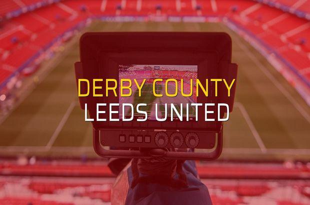 Derby County - Leeds United maçı öncesi rakamlar