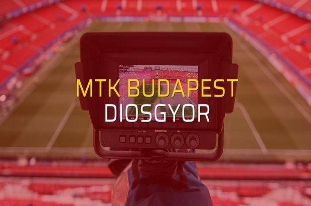 MTK Budapest - Diosgyor maçı öncesi rakamlar