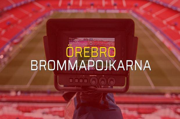 Örebro - Brommapojkarna maçı rakamları