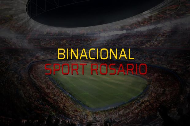Binacional - Sport Rosario maçı öncesi rakamlar