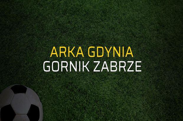 Arka Gdynia - Gornik Zabrze maçı istatistikleri