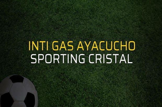 Inti Gas Ayacucho - Sporting Cristal maç önü