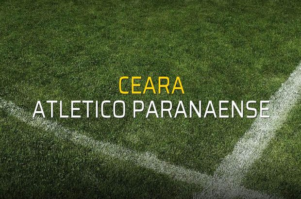 Ceara - Atletico Paranaense maçı ne zaman?