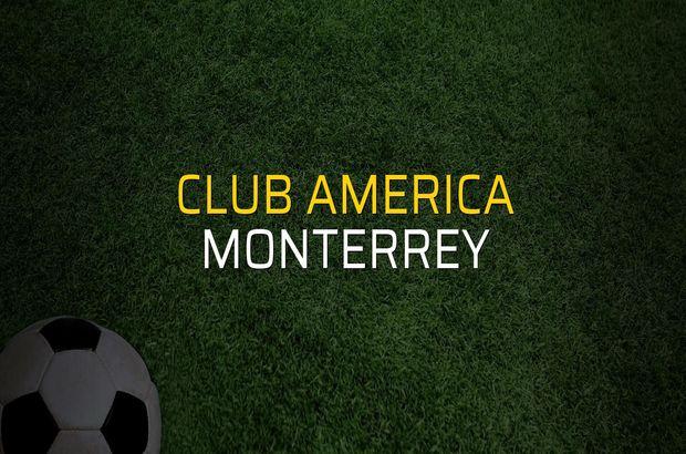 Club America - Monterrey maçı ne zaman?