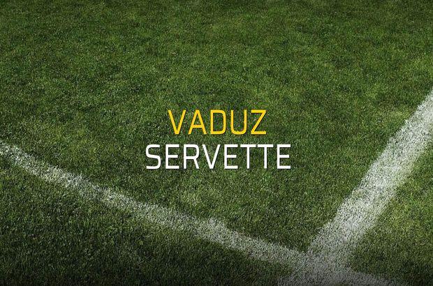 Vaduz - Servette maçı istatistikleri