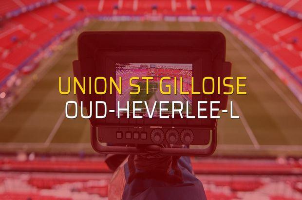 Union St Gilloise - Oud-Heverlee-L rakamlar