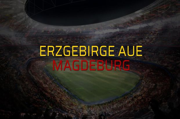 Erzgebirge Aue - Magdeburg düellosu