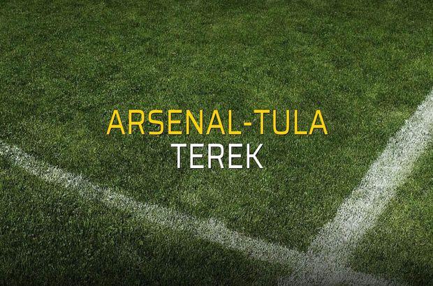 Arsenal-Tula - Terek maç önü