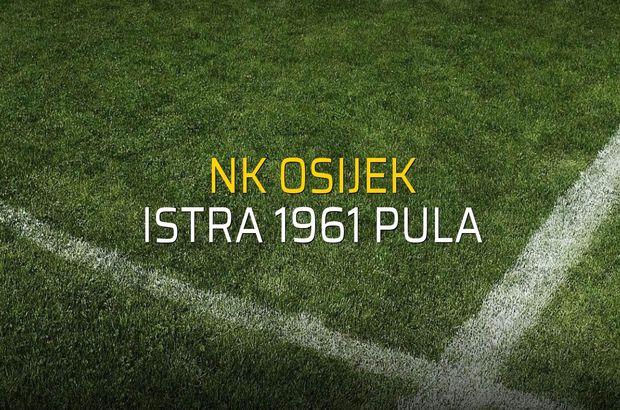 NK Osijek - Istra 1961 Pula maçı rakamları
