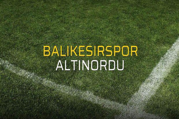 Balıkesirspor - Altınordu maç önü