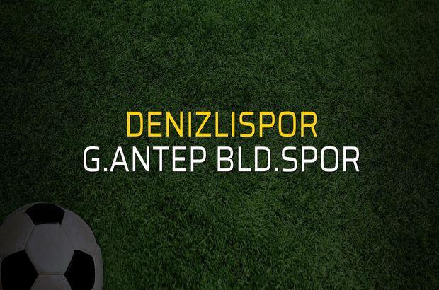 Denizlispor - G.Antep Bld.Spor karşılaşma önü