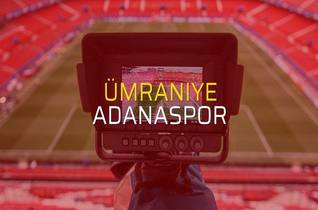 Ümraniye - Adanaspor karşılaşma önü