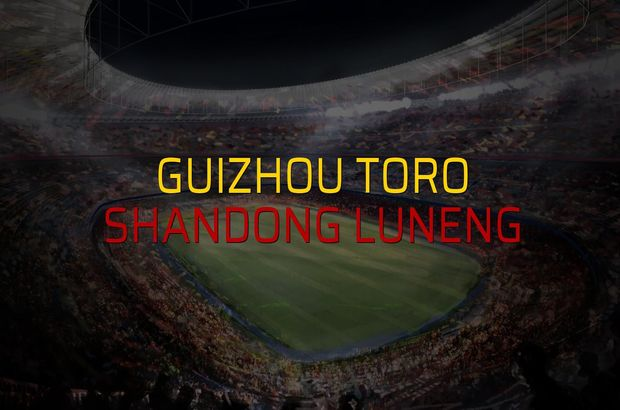 Guizhou Toro - Shandong Luneng maçı öncesi rakamlar