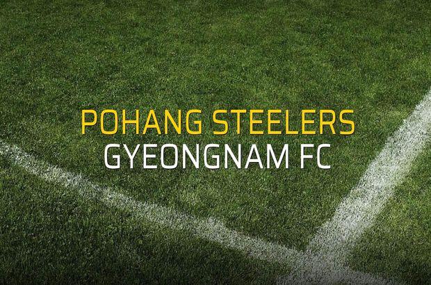Pohang Steelers - Gyeongnam FC karşılaşma önü