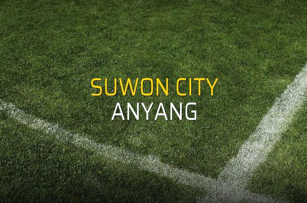 Suwon City - Anyang maçı istatistikleri