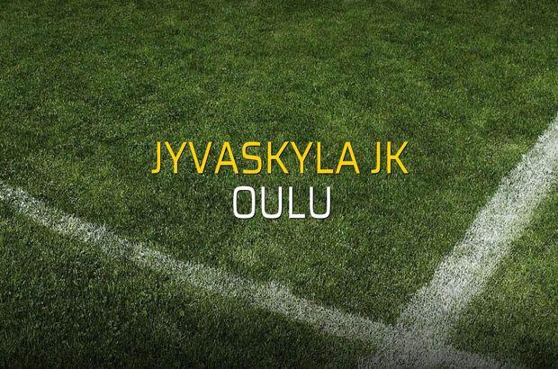 Jyvaskyla JK - Oulu maçı istatistikleri