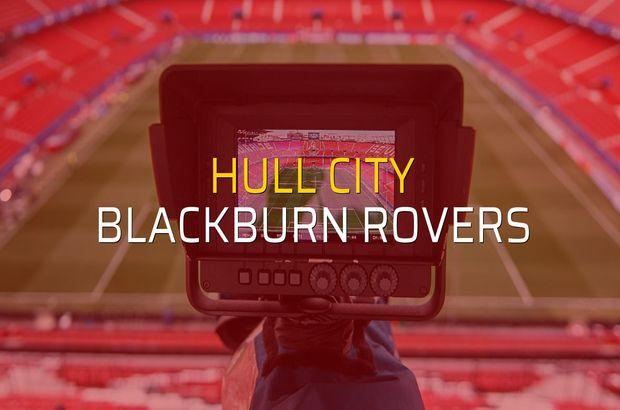 Hull City - Blackburn Rovers maçı öncesi rakamlar