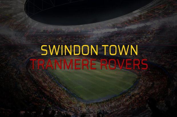 Swindon Town - Tranmere Rovers maçı ne zaman?