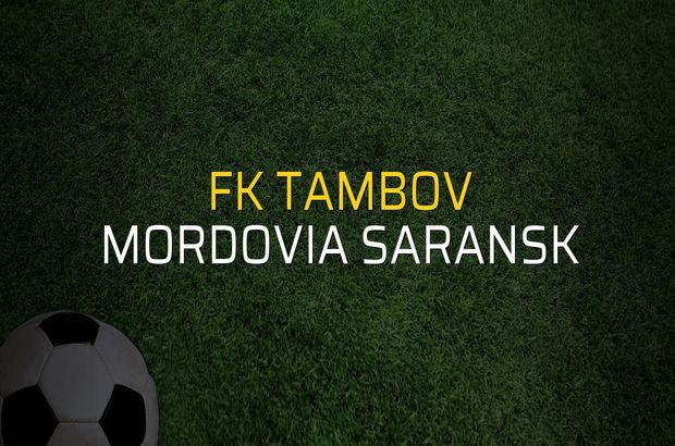 FK Tambov - Mordovia Saransk maçı ne zaman?