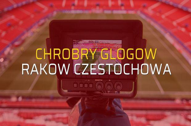 Chrobry Glogow - Rakow Czestochowa düellosu