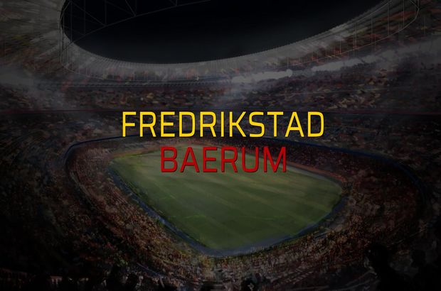 Fredrikstad - Baerum düellosu
