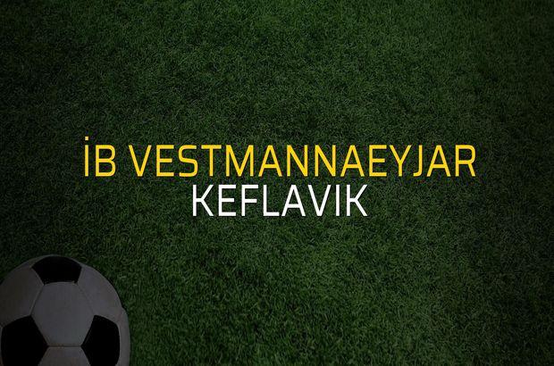 İB Vestmannaeyjar - Keflavik maçı istatistikleri